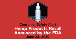 Consumer Safety Alert - Hemp Product Recall Announced by FDA